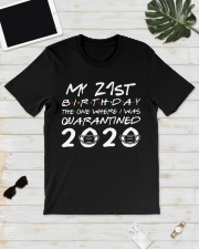 My 21st birthday the one where I was quarantined Classic T-Shirt lifestyle-mens-crewneck-front-17