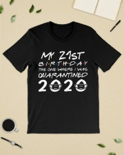My 21st birthday the one where I was quarantined Classic T-Shirt lifestyle-mens-crewneck-front-19