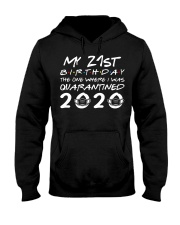 My 21st birthday the one where I was quarantined Hooded Sweatshirt tile