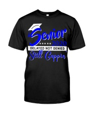 Senior 2020 delayed not denied still cappin blue  Classic T-Shirt front