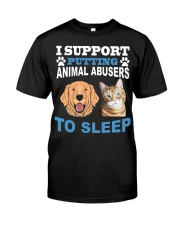 I support putting animal abusers to sleep shirt Classic T-Shirt thumbnail
