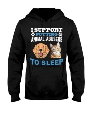 I support putting animal abusers to sleep shirt Hooded Sweatshirt thumbnail