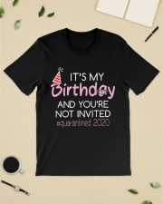 Its My Birthday And Youre Not Invited  Classic T-Shirt lifestyle-mens-crewneck-front-19