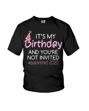 Its My Birthday And Youre Not Invited  Youth T-Shirt thumbnail