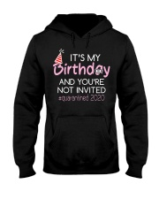 Its My Birthday And Youre Not Invited  Hooded Sweatshirt tile