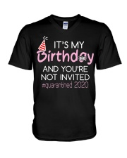 Its My Birthday And Youre Not Invited  V-Neck T-Shirt tile