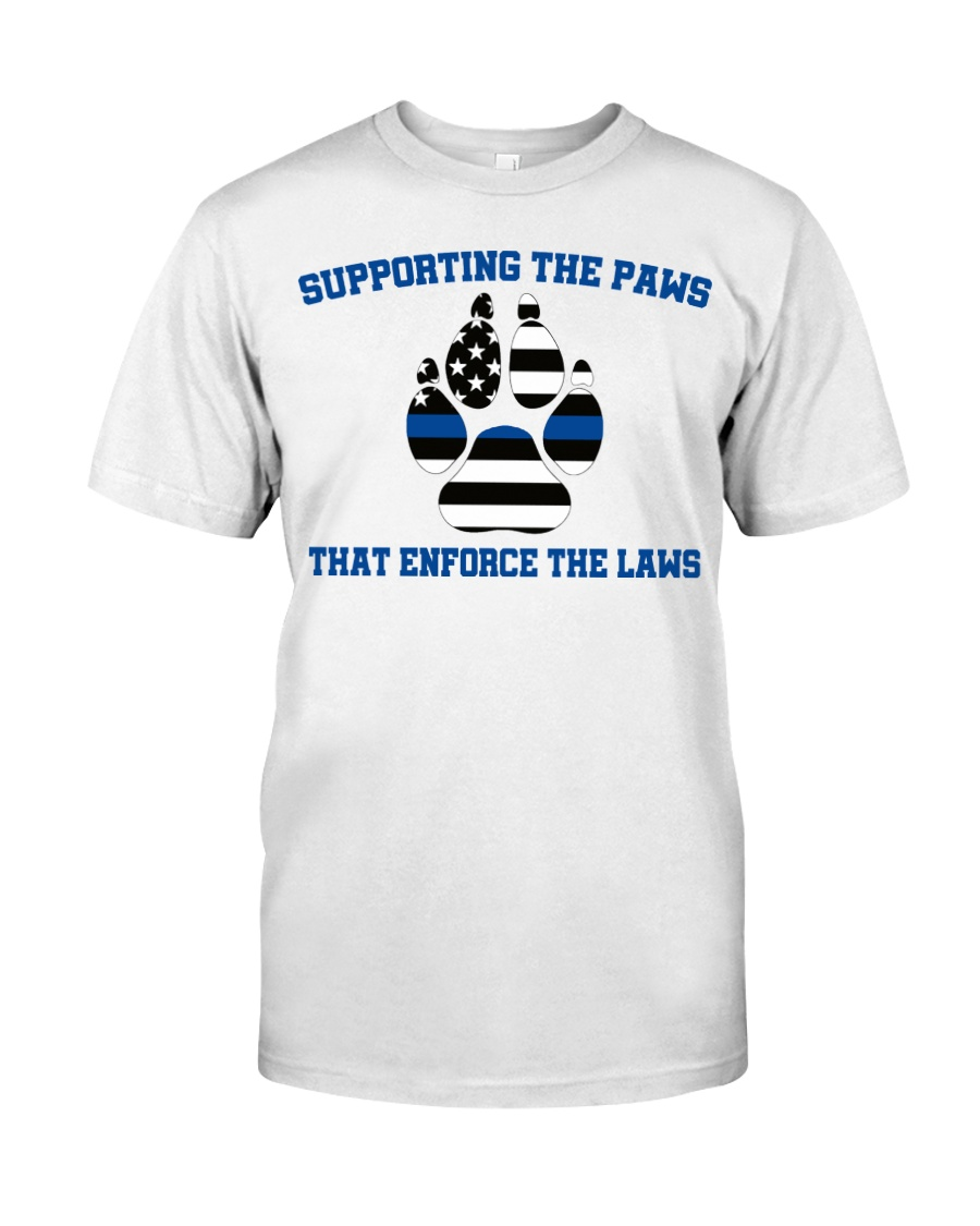 Supporting the paws that enforce the laws shirt Classic T-Shirt