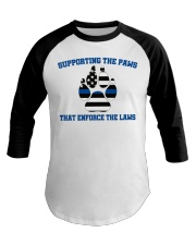 Supporting the paws that enforce the laws shirt Baseball Tee thumbnail