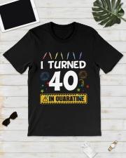 I Turned 40 In Quarantine Shirt  Classic T-Shirt lifestyle-mens-crewneck-front-17