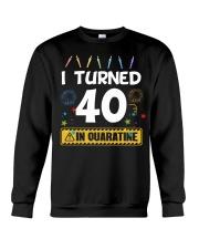I Turned 40 In Quarantine Shirt  Crewneck Sweatshirt thumbnail
