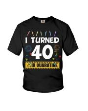 I Turned 40 In Quarantine Shirt  Youth T-Shirt thumbnail