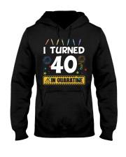 I Turned 40 In Quarantine Shirt  Hooded Sweatshirt thumbnail