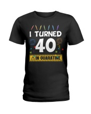 I Turned 40 In Quarantine Shirt  Ladies T-Shirt thumbnail