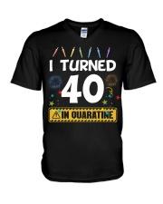 I Turned 40 In Quarantine Shirt  V-Neck T-Shirt thumbnail