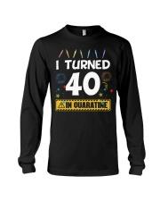 I Turned 40 In Quarantine Shirt  Long Sleeve Tee thumbnail