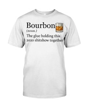 Bourbon the glue holding this 2020 shitshow Classic T-Shirt tile