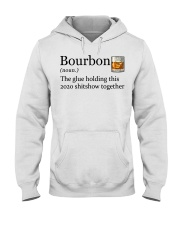 Bourbon the glue holding this 2020 shitshow Hooded Sweatshirt thumbnail