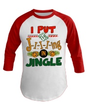 I put the Jing in Jingle Christmas shirt Baseball Tee front