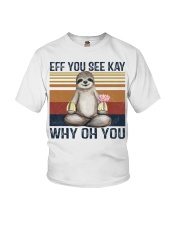 Yoga Sloth Eff You See Kay Why Oh You shirt Youth T-Shirt tile