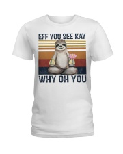 Yoga Sloth Eff You See Kay Why Oh You shirt Ladies T-Shirt tile