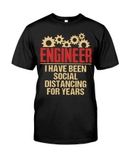 Engineer I have been social Distancing for years Classic T-Shirt front