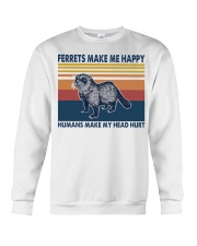 Ferrets make me happy humans make my head hurt Crewneck Sweatshirt thumbnail