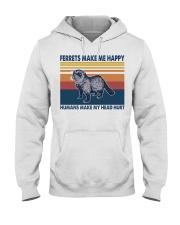 Ferrets make me happy humans make my head hurt Hooded Sweatshirt thumbnail
