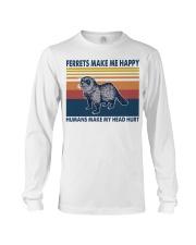 Ferrets make me happy humans make my head hurt Long Sleeve Tee thumbnail
