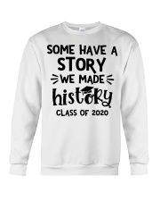 Some have a story we made history class of 2020  Crewneck Sweatshirt tile