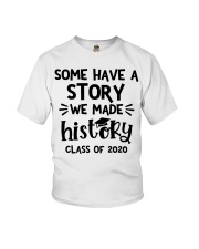 Some have a story we made history class of 2020  Youth T-Shirt thumbnail