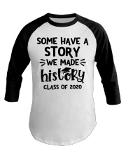 Some have a story we made history class of 2020  Baseball Tee thumbnail