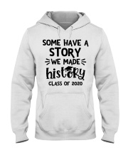 Some have a story we made history class of 2020  Hooded Sweatshirt tile