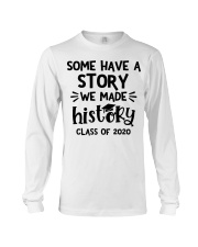 Some have a story we made history class of 2020  Long Sleeve Tee tile