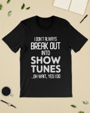 I don't always break out into show tunes oh wait  Classic T-Shirt lifestyle-mens-crewneck-front-19