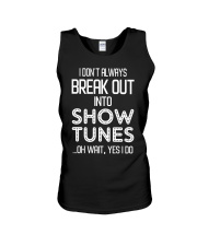 I don't always break out into show tunes oh wait  Unisex Tank thumbnail