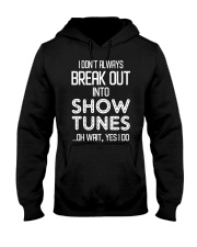 I don't always break out into show tunes oh wait  Hooded Sweatshirt thumbnail