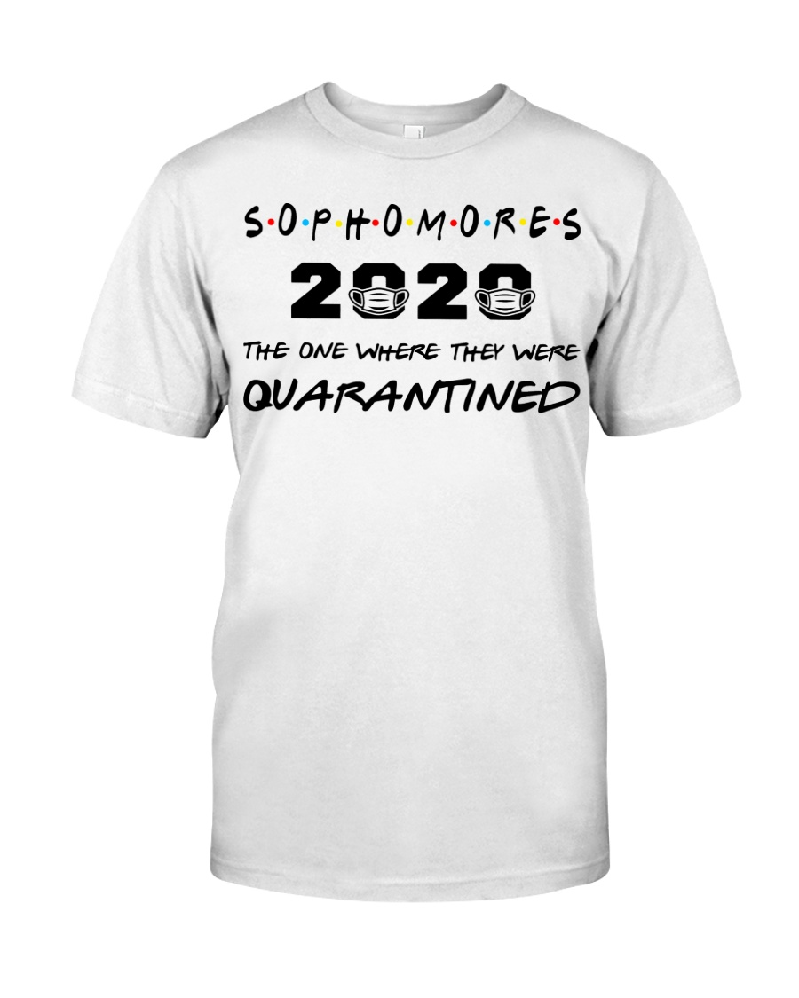 Sophomores 2020 The one where I was Quarantined  Classic T-Shirt