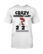 Crazy Chicken lady 2020 quarantined T-shirt Classic T-Shirt front