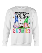Quarantinin and Chillin with my gnomies T-shirt Crewneck Sweatshirt thumbnail