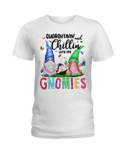 Quarantinin and Chillin with my gnomies T-shirt Ladies T-Shirt thumbnail