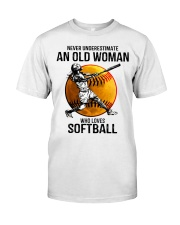 Never underestimate an old woman loves softball Classic T-Shirt front