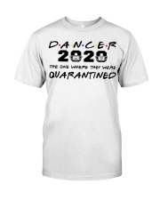 Dancer 2020 The one where they were Quarantined  Classic T-Shirt tile