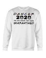 Dancer 2020 The one where they were Quarantined  Crewneck Sweatshirt thumbnail