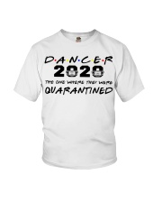 Dancer 2020 The one where they were Quarantined  Youth T-Shirt thumbnail