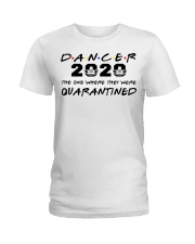 Dancer 2020 The one where they were Quarantined  Ladies T-Shirt tile