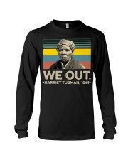 We out Harriet Tubman 1849 vintage shirt Long Sleeve Tee thumbnail