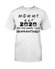 Mommy EST 2020 The one where I was Quarantined  Classic T-Shirt front