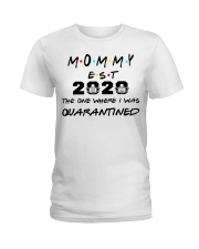 Mommy EST 2020 The one where I was Quarantined  Ladies T-Shirt thumbnail