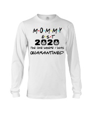 Mommy EST 2020 The one where I was Quarantined  Long Sleeve Tee thumbnail