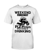 Weekend forecast RZRing with chance of Drinking  Classic T-Shirt front